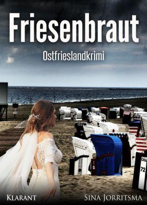 Friesenbraut. Ostfrieslandkrimi, Sina Jorritsma