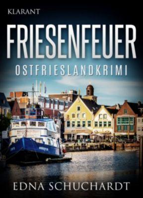 Friesenfeuer - Ostfrieslandkrimi., Edna Schuchardt