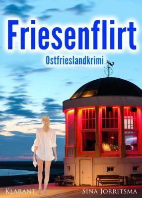 Friesenflirt. Ostfrieslandkrimi, Sina Jorritsma