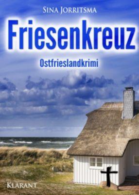 Friesenkreuz. Ostfrieslandkrimi, Sina Jorritsma