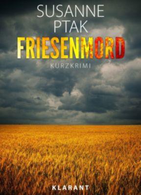 Friesenmord. Kurz - Ostfrieslandkrimi., Susanne Ptak