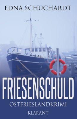 Friesenschuld Ostfrieslandkrimi, Edna Schuchardt