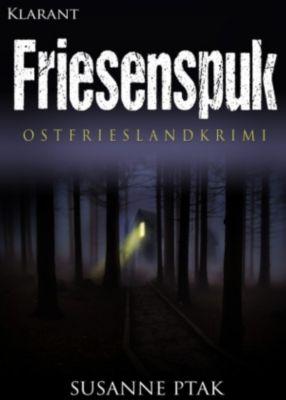 Friesenspuk. Ostfrieslandkrimi, Susanne Ptak