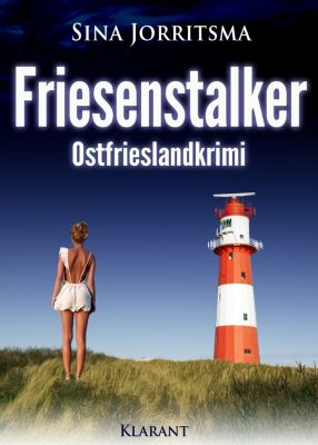 Friesenstalker. Ostfrieslandkrimi, Sina Jorritsma