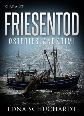 Friesentod - Ostfrieslandkrimi., Edna Schuchardt