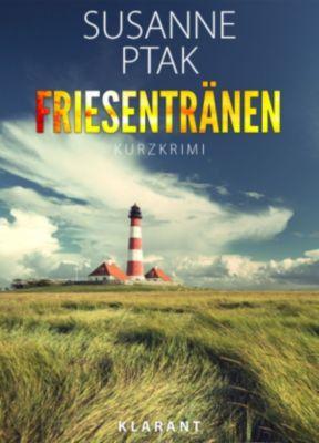 Friesentränen. Kurz - Ostfrieslandkrimi., Susanne Ptak