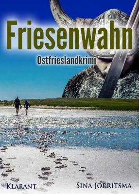 Friesenwahn. Ostfrieslandkrimi, Sina Jorritsma