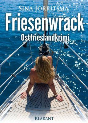 Friesenwrack. Ostfrieslandkrimi, Sina Jorritsma