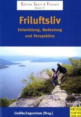 Friluftsliv, Gunnar Liedtke, Dieter Lagerström