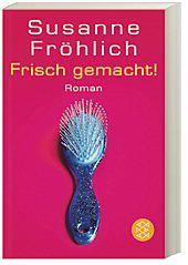 Frisch gemacht!, Susanne Fröhlich