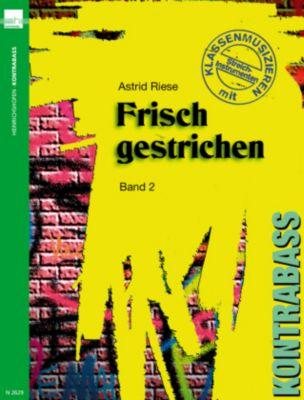 Frisch gestrichen, für Kontrabass, Astrid Riese
