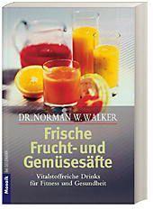 Frische Fruchtsäfte und Gemüsesäfte, Norman W. Walker
