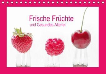 Frische Früchte und Gesundes Allerlei (Tischkalender 2015 DIN A5 quer), Tanja Riedel