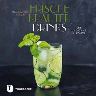 Frische Kräuterdrinks - Hildegard Möller |