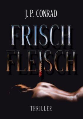 Frischfleisch, J.P. Conrad