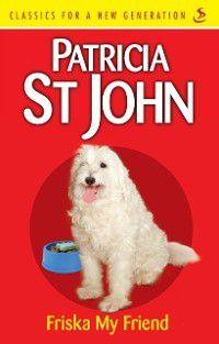 Friska My Friend, Patricia St John