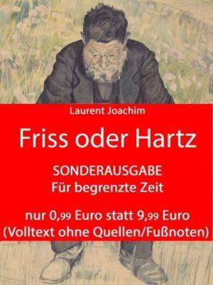 Friss oder Hartz, Laurent Joachim
