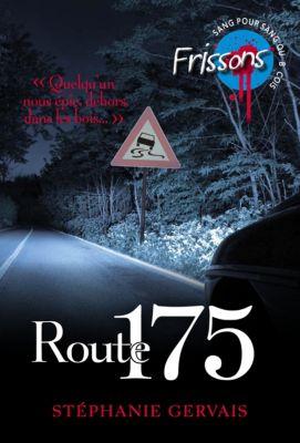 Frissons: Route 175, Stéphanie Gervais
