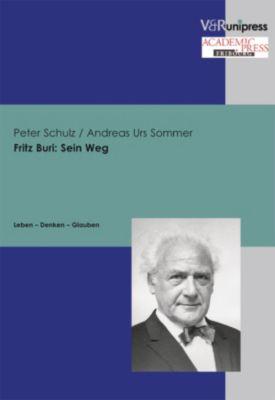 Fritz Buri: Sein Weg, Peter Schulz, Andreas U. Sommer
