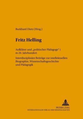 Fritz Helling, Aufklärer und «politischer Pädagoge» im 20. Jahrhundert