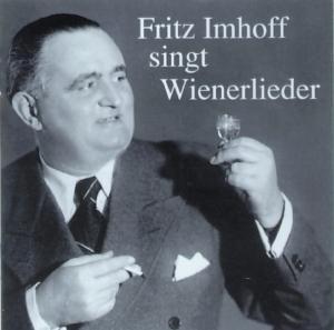 Fritz Imhoff Singt Wienerliede, Fritz Imhoff