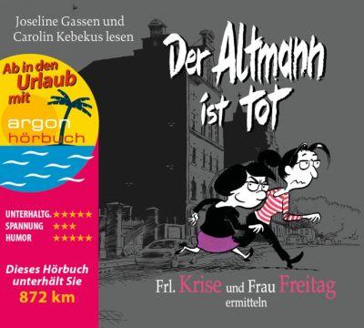 Frl. Krise und Frau Freitag Band 1: Der Altmann ist tot (Audio-CD), Frl. Krise, Frau Freitag