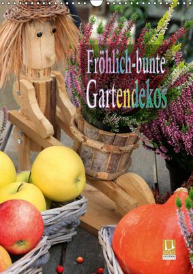 Fröhlich-bunte Gartendekos (Wandkalender 2019 DIN A3 hoch), Heinz Schmidbauer