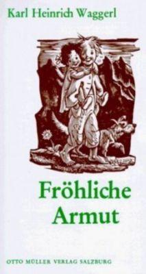 Fröhliche Armut - Karl Heinrich Waggerl |