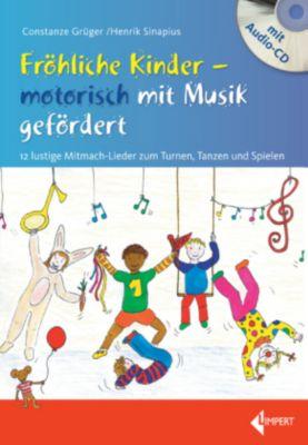 Fröhliche Kinder - motorisch mit Musik gefördert, m. Audio-CD, Constanze Grüger, Henrik Sinapius