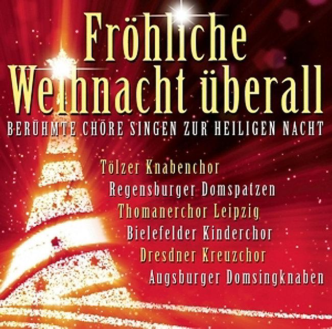 Frohe Weihnachten überall.Fröhliche Weihnacht überall Berühmte Chöre Singe Cd Weltbild De