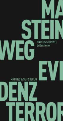 Fröhliche Wissenschaft: Evidenzterror, Marcus Steinweg