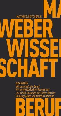 Fröhliche Wissenschaft: Wissenschaft als Beruf, Max Weber