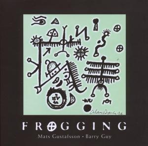 Frogging, Mats Gustafsson, Barry Guy