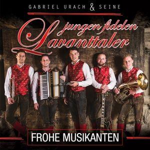 Frohe Musikanten, Gabriel & Seine Jungen Fidelen Lavanttaler Urach