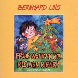 Frohe Weihnacht, kleiner Riese, Bernhard Lins