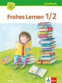 Frohes Lernen, Fibel, Ausgabe Bayern 2014: 1./2. Schuljahr, Lesebuch