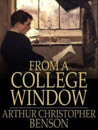 From a College Window, Arthur Christopher Benson