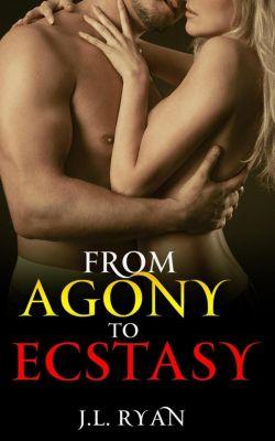 From Agony To Ecstasy, J.L. Ryan