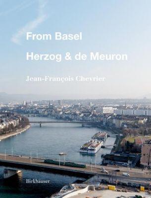 From Basel - Herzog & de Meuron, Jean-François Chevrier, Élia Pijollet