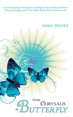 From Chrysalis to Butterfly, Anna Delves