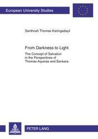 From Darkness to Light, Santosh Thomas Karingadayil