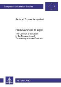 From Darkness to Light, Santosh Thomas Karingadayil