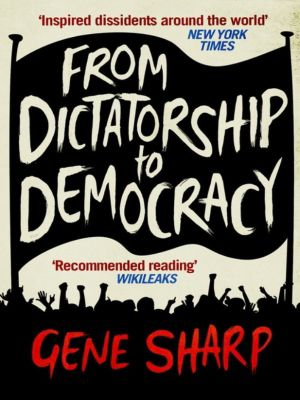 gene sharp from dictatorship to democracy pdf