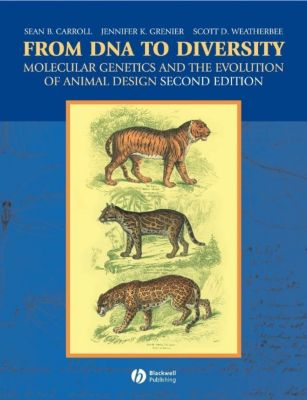 From DNA to Diversity, Sean B. Carroll, Scott D. Weatherbee, Jennifer K. Grenier