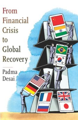 From Financial Crisis to Global Recovery, Padma Desai