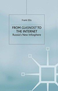 From Glasnost to the Internet, Frank Ellis