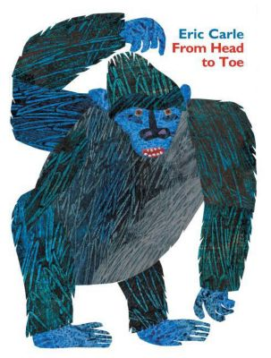 From Head to Toe Padded Board Book, Eric Carle