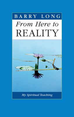 From Here to Reality, Barry Long