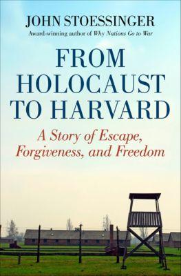 From Holocaust to Harvard, John Stoessinger
