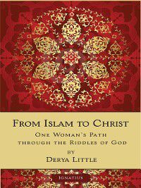From Islam to Christ, Derya Little